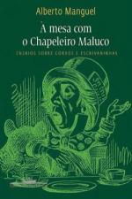 MESA COM O CHAPELEIRO MALUCO, A