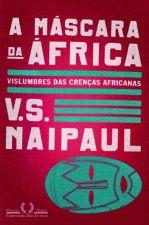 Máscara da África, A Vislumbres das Crenças Africanas