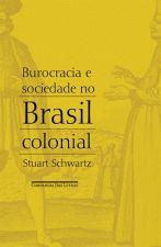 Burocracia E Sociedade No Brasil Colonia