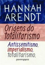 Origens do Totalitarismo Antissemitismo Imperialismo Totalitarismo