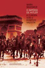O Império de Hitler - a Europa Sob o Domínio Nazista