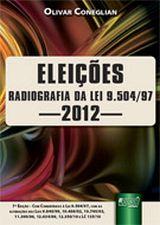 Eleições: Radiografia da Lei 9.504 97 - 2012