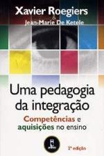 UMA PEDAGOGIA DA INTEGRACAO COMPETENCIAS