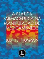 PRATICA FARMACEUTICA NA MANIPULACAO DE MEDICAMENTOS, A