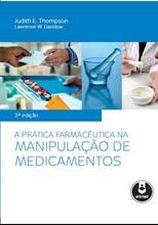A Prática Farmacêutica na Manipulação de Medicamentos (3. Ed.)
