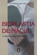 Bioplastia De Nacul - A Plastica Do Terceiro Milenio