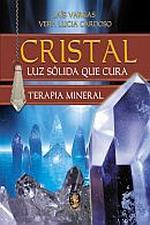 Cristal. Luz Solida Que Cura