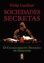 Sociedades Secretas - O Conhecimento Proibido De Gardiner