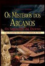 MISTERIOS DOS ARCANOS. OS