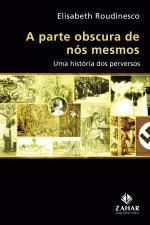 PARTE OBSCURA DE NOS MESMOS, A - UMA HISTORIA DOS