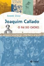 Joaquim Callado, o Pai do Choro