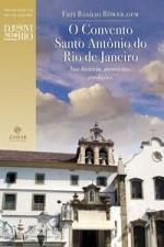 O Convento Santo Antonio do Rio de Janeiro