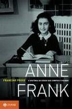 ANNE FRANK - A HIST. DO DIARIO QUE COMOVEU O MUNDO