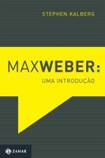 MAX WEBER: UMA INTRODUCAO