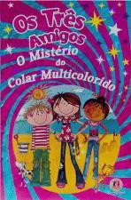 Os Três Amigos - o Mistério do Colar Multicolorido
