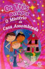 Os Três Amigos - o Misterio da Casa Assombrada