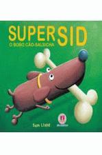Super Sid: O Bobo Cão-salsicha