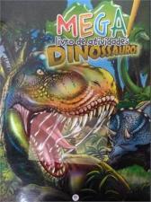 Dinossauros Colecao Mega Livro de Atividades