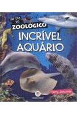 Incrivel Aquario Colecao um Dia no Zooloico