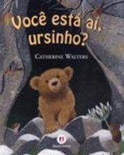 Você Está Ai, Ursinho?