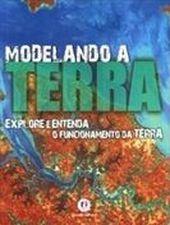 Modelando a Terra Colecao Explore e Entenda