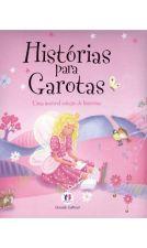 Histórias Para Garotas: Uma Incrível Coleção de Histórias