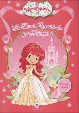 Moranguinho: No Mundo Encantado das Princesas - Livro de Colorir