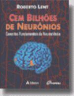 Cem Bilhões de Neurônios Conceitos Fundamentais de Neurociência