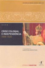 Crise Colonial e Independência 1808 1830 Vol 1