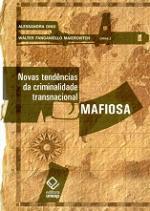 Novas Tendências da Criminalidade Transnacional Mafiosa