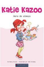 Katie Kazoo Hora do Almoco