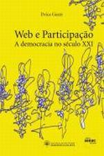 Web e Participação - a Democracia no Século XXI - Texto Integral