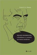 Nelson Rodrigues o Freudismo e o Carnaval nos Testros Modernos