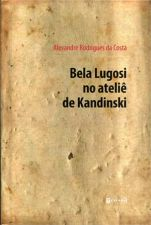 Bela Lugosi no Ateliê de Kandinski