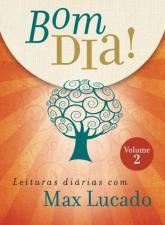 Bom Dia! : Leituras Diárias com Max Lucado