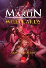 Wild Cards: Apostas Mortais - Livro 3