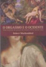 ORGASMO E O OCIDENTE, O