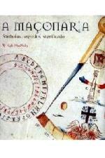 A Maçonaria - Símbolos, Segredos, Significado