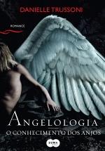 Angelologia: o conhecimento dos anjos