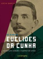DE OLHO EM EUCLIDES DA CUNHA