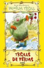 Famália Troll - Trolls de Férias