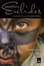 AMAZONIA DE EUCLIDES VIAGEM DE VOLTA A UM PARAISAO PERDIDO