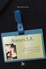 Afrodite S. A. - os Riscos e Cuidados Nas Aventuras Amorosas