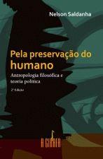 Pela Preservação do Humano Antropologia Filosofica e Teoria Política