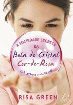 A Sociedade Secreta Da Bola De Cristal - Cor-De-Rosa