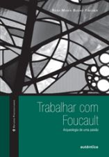 TRABALHAR COM FOUCAULT