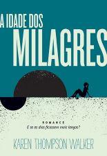 Idade Dos Milagres, A