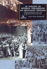 As funções da retórica parlamentar na Revolução Francesa - Estudos preliminares para uma pragmática histórica do texto