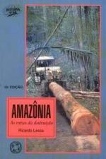 Amazônia- as Raízes da Destruição