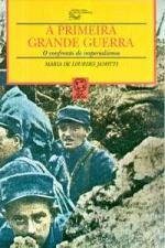 A Primeira Grande Guerra - o Confronto de Imperialismos